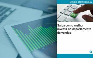Saiba Como Melhor Investir No Departamento De Vendas - Contabilidade em Vitória da Conquista - BA | Nord Contabilidade