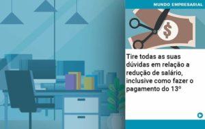 Tire Todas As Suas Duvidas Em Relacao A Reducao De Salario Inclusive Como Fazer O Pagamento Do 13 Abrir Empresa Simples - Contabilidade em Vitória da Conquista - BA | Nord Contabilidade