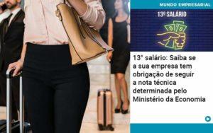 13 Salario Saiba Se A Sua Empresa Tem Obrigacao De Seguir A Nota Tecnica Determinada Pelo Ministerio Da Economica Abrir Empresa Simples - Contabilidade em Vitória da Conquista - BA   Nord Contabilidade