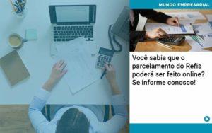Você Sabia Que O Parcelamento Do Refis Poderá Ser Feito Online Abrir Empresa Simples - Contabilidade em Vitória da Conquista - BA | Nord Contabilidade