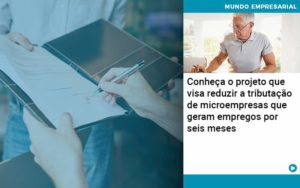 Conheca O Projeto Que Visa Reduzir A Tributacao De Microempresas Que Geram Empregos Por Seis Meses Abrir Empresa Simples - Contabilidade em Vitória da Conquista - BA   Nord Contabilidade