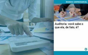 Auditoria Você Sabe O Que Ela, De Fato, é Abrir Empresa Simples - Contabilidade em Vitória da Conquista - BA | Nord Contabilidade