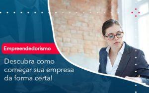 Descubra Como Comecar Sua Empresa Da Forma Certa Abrir Empresa Simples - Contabilidade em Vitória da Conquista - BA | Nord Contabilidade