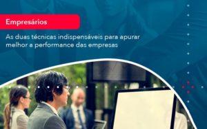 As Duas Tecnicas Indispensaveis Para Apurar Melhor A Performance Das Empresa 1 - Contabilidade em Vitória da Conquista - BA | Nord Contabilidade