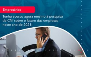 Tenha Acesso Agora Mesmo A Pesquisa Da Cni Sobre O Futuro Das Empresas Neste Ano De 2021 1 - Contabilidade em Vitória da Conquista - BA | Nord Contabilidade