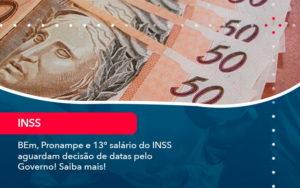 Bem Pronampe E 13 Salario Do Inss Aguardam Decisao De Datas Pelo Governo Saiba Mais 1 - Contabilidade em Vitória da Conquista - BA | Nord Contabilidade