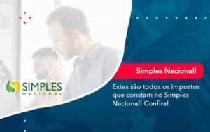 Simples Nacional Conheca Os Impostos Recolhidos Neste Regime 1 - Contabilidade em Vitória da Conquista - BA | Nord Contabilidade