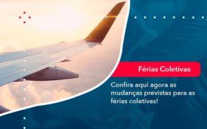 Confira Aqui Agora As Mudancas Previstas Para As Ferias Coletivas 1 - Contabilidade em Vitória da Conquista - BA | Nord Contabilidade