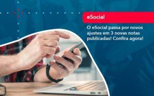 O E Social Passa Por Novos Ajustes Em 3 Novas Notas Publicadas Confira Agora 1 - Contabilidade em Vitória da Conquista - BA | Nord Contabilidade