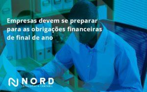 Empresas Devem Se Preparar Para As Obrigações Financeiras De Final De Ano Nord Contabilidade - Contabilidade em Vitória da Conquista - BA | Nord Contabilidade